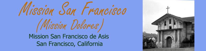 Californias-Missions.org: Mission San Francisco de Asis (Mission ...